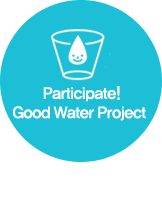 Participate! Good Water Project