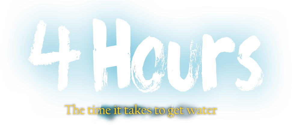 4 Hours The time it takes to get water